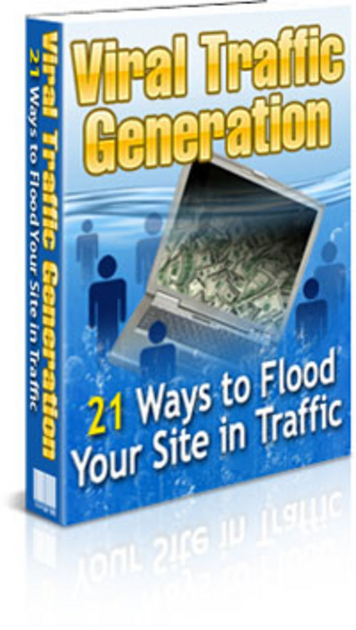 Product picture  21 Ways to Flood Your Site With Viral Traffic Generation